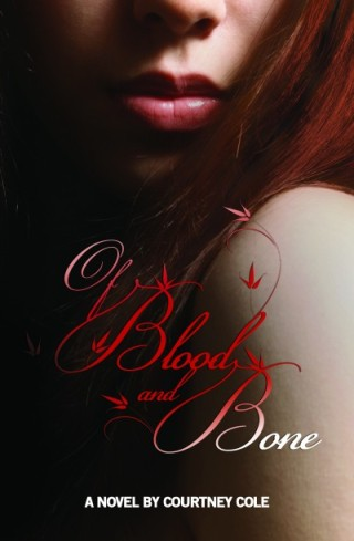 Of Blood & Bone by Courtney Cole